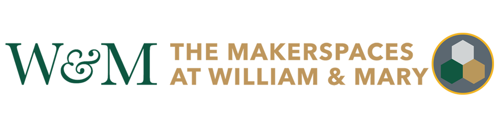 The Makerspaces at William & Mary